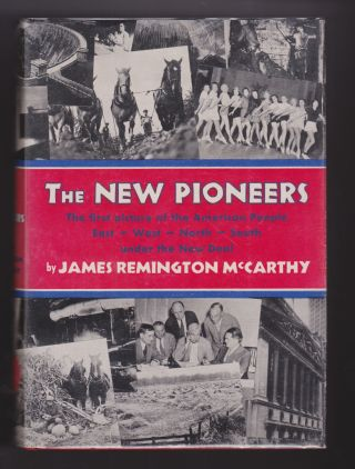 The New Pioneers: The First Picture of the American People East-West-North-South Under the New Deal
