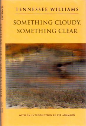 Something Cloudy, Something Clear. Tennessee Williams